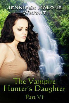 The Vampire Hunter's Daughter Part 6