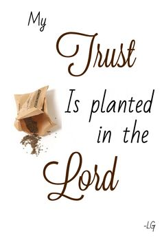 My trust is planted in the Lord