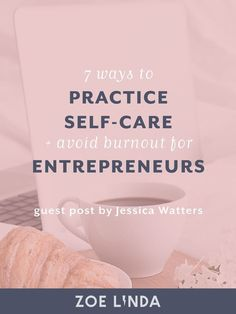 7 Ways To Practice Self-Care + Avoid Burnout As An Entrepreneur — Zoe Linda – business ideas for women Encouragement, E-mail Marketing, Work Life Balance, Self Care Routine, Stress Management, Along The Way, Feel Better, Self Love, Selfie