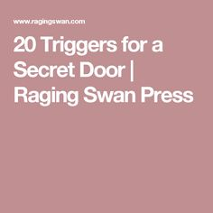 20 Triggers for a Secret Door | Raging Swan Press