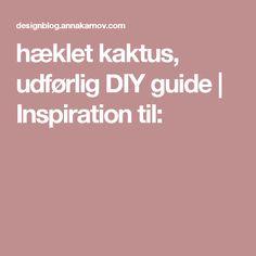 hæklet kaktus, udførlig DIY guide | Inspiration til: