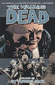 The Walking Dead Volume 25: No Turning Back by Robert Kir…