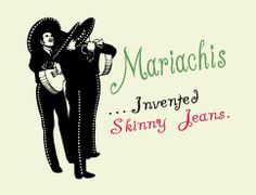 Mariachis... skinny jeans