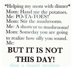 Totally me. I have done this.