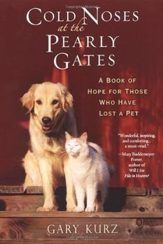Cold Noses At The Pearly Gates by Kurz, Gary (4/1/2008): Amazon.com: Books