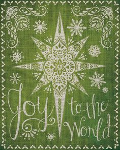8x10 art print - Joy to the World - greens & cream, Christmas, Holiday, Star of Bethlehem - Script Typography - Ornate Poster Print