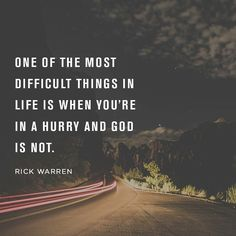 """""""This vision is for a future time. It describes the end and it will be fulfilled. If it seems slow in coming wait patiently for it will surely take place. It will not be delayed."""" -Habakkuk 2:3"""