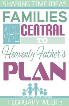 2016 LDS Sharing Time Ideas for February Week 3: Families are central to Heavenly Father's plan.