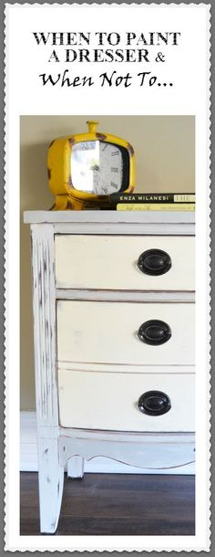 When To Paint a Dresser & When Not To