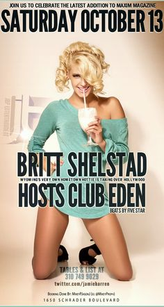 Jamie Barren presents Eden Hollywood 2012 Saturdays - October 13th hosted by Maxim Hometown Hottie Britt Shelstad - http://www.modelmayhem.com/brittshelstad    Music by Dj Five Star. Checkout the party online at - http://www.youtube.com/watch?v=rFNglmDrnRk=1    RSVP via Jamie Barren 310-749.9029. VIP TABLES AVAILABLE with BOTTLE SERVICE only - ask about our insane specials! Follow for VIP at http://twitter.com/jamiebarren