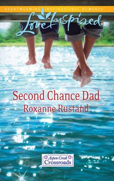 Roxanne Rustand - Second Chance Dad / https://www.goodreads.com/book/show/11331298-second-chance-dad?from_search=true&search_version=service