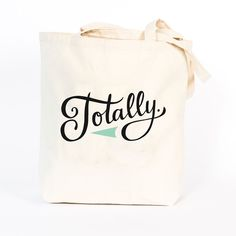 Totally Tote Bag