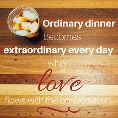 Ordinary dinner becomes extraordinary