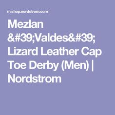 Mezlan 'Valdes'  Lizard Leather Cap Toe Derby (Men) | Nordstrom
