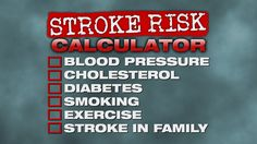 Calculate Your Risk for Stroke: The symptoms of a stroke are undetectable until they strike with catastrophic force – often resulting in disability or death....