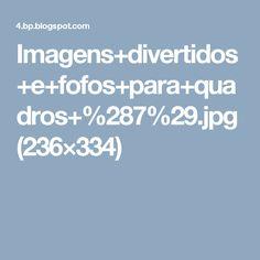 Imagens+divertidos+e+fofos+para+quadros+%287%29.jpg (236×334)