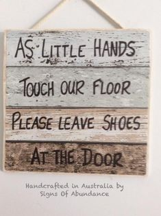 Baby Sign 'As Little Hands Touch our floor please leave shoes at the door'