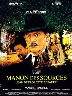 Manon des Sources--Don't see this without seeing Jean de Florette first.  two of my all-time favorite films.