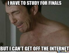 Get off Pinterest and study for your finals! We want you to graduate on time!