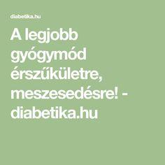 A legjobb gyógymód érszűkületre, meszesedésre! - diabetika.hu