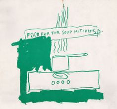 "imlookingfornobody: ""Jean-Michel Basquiat - Untitled (Food For The Soup Kitchens), 1983 """