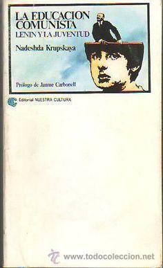 La Educación comunista : Lenin y la juventud / Nadezhda Krupskaia ; prólogo de Jaume Carbonell