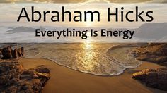 Abraham Hicks - Everything Is Energy (Best Explanation)