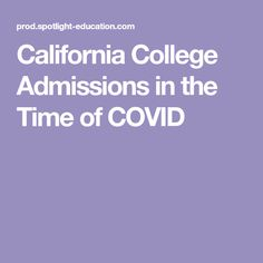 California College Admissions in the Time of COVID