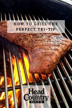 Head Country Tri-Tip | How To Cook The Best Tri Tip | Grilling Guide BBQ 101