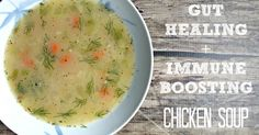 Gut Healing + Immune Boosting Chicken Soup! Homemade chicken soup is just so good for you! You've got to make this soup today!