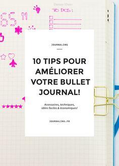 Bullet Journal Tips: Découvrez 10 manières d'améliorer votre Bullet Journal: astuces DIY, accessoires, conseils ... Profitez de l'avis d'une BuJo Addict!
