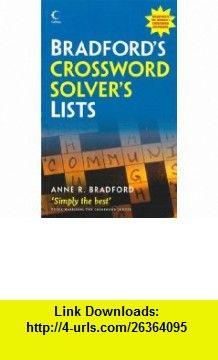 Bradfords Crossword Solvers Lists (9780007280865) Anne R. Bradford , ISBN-10: 0007280866  , ISBN-13: 978-0007280865 ,  , tutorials , pdf , ebook , torrent , downloads , rapidshare , filesonic , hotfile , megaupload , fileserve