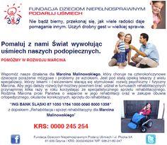 http://www.podarujusmiech.org/pl/podopieczni/385-marcin-malinowski-potrzebuje-specjalistycznego-sprztu-rehabilitacyjnego.html