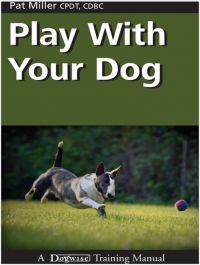 Play with Your Dog (Dogwise Training Manual), a book by Pat Miller I Love Dogs, Cute Dogs, Big Dogs, Competition Book, Dog Competitions, Dog Training Books, Dog Food Reviews, Furry Tails, Dog Nutrition