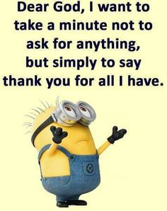 Minions quotes - Funny quotes and sayings memes kids 27 Ideas funny quotes memes Prayer Quotes, Faith Quotes, Spiritual Quotes, Bible Quotes, Positive Quotes, Motivational Quotes, Quotes Inspirational, Cute Quotes, Best Quotes
