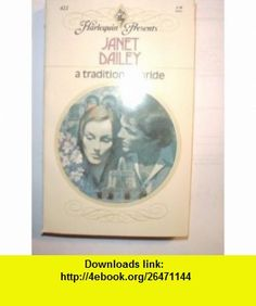 A Tradition of Pride (Harlequin Presents #421) Janet Dailey ,   ,  , ASIN: B00142ENI8 , tutorials , pdf , ebook , torrent , downloads , rapidshare , filesonic , hotfile , megaupload , fileserve