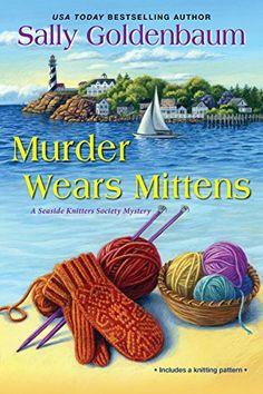 Murder Wears Mittens (Seaside Knitters Society) by Sally ... https://www.amazon.com/dp/B01MSVCTH9/ref=cm_sw_r_pi_dp_x_MngsybEE9EMXG