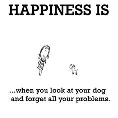 Happiness is when you look at your dog and forget all your problems. I Love Dogs, Puppy Love, Cute Dogs, Bulldog, Dog Rules, Crazy Dog, Look At You, Animal Quotes, Happy Thoughts