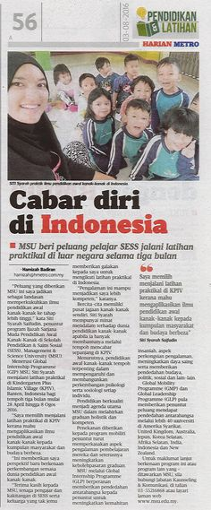 Siti Syarah Saifudin, a Bachelor in Early Childhood Education student is now doing her industrial training at the Kindergarten Plus Islamic Village (KPIV), Indonesia through Global Internship Program (GIP).  Harian Metro, 3 August 2016