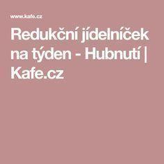 Redukční jídelníček na týden - Hubnutí | Kafe.cz Health Fitness, Food, Drinks, Drinking, Beverages, Essen, Drink, Meals, Fitness