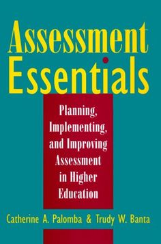 Assessment Essentials: Planning, Implementing, Improving: Catherine A. Palomba, Trudy W. Banta and Associates, Trudy W. Banta: 9780787941802: Amazon.com: Books