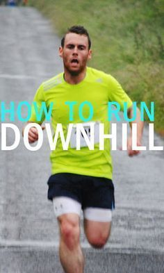 Although running uphill may leave you breathless, going downhill is physically more damaging to your body if you don't apply proper technique and strong form.