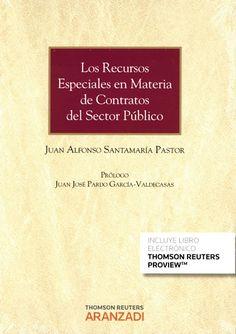 Los recursos especiales en materia de contratos del sector público /Juan Alfonso Santamaría Pastor ; prólogo de Juan José Pardo García-Valdecasas..-- Cizur Menor (Navarra) : Aranzadi, 2015.