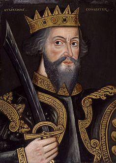 William the Conqueror, my husband's ancestor.