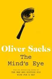 General non-fiction book review. The Mind's Eye by Oliver Sacks.