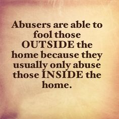 Abusers are able to fool those OUTSIDE the home because the usually only abuse those INSIDE the home. Narcissistic abuse hurts we can heal loves this Pin Thanks Abuse Narcissistic Mother, Narcissistic Behavior, Narcissistic Sociopath, Abusive Relationship, Toxic Relationships, Affirmations, Abuse Survivor, Out Of Touch, Narcissistic Personality Disorder