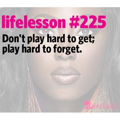 Little Life Lesson #225: Hard to Forget | GirlsGuideTo
