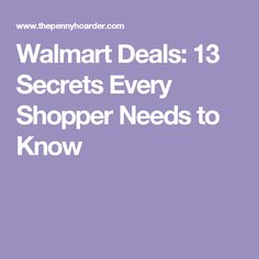 Walmart Deals: 13 Secrets Every Shopper Needs to Know