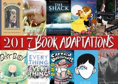 2017 Book to Movie adaptations that are family friendly or identify a hot topic that needs to be discussed. I'd So Rather Be Reading #soratherread Beauty and the Beast Wonder The Shack 13 Reasons Why Captain UNderpants Everything Everything Boss Baby Before I Fall #bookblogger
