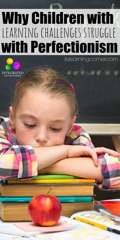 Perfectionism: Why Children with Learning Challenges Struggle with Perfectionism   ilslearningcorner...